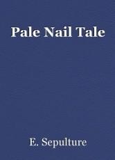 Pale Nail Tale
