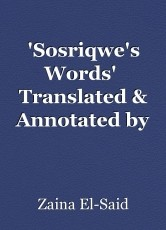 'Sosriqwe's Words'  Translated & Annotated by