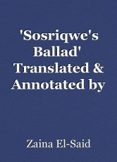 'Sosriqwe's Ballad'  Translated & Annotated by