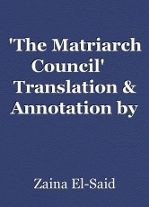 'The Matriarch Council'    Translation & Annotation by