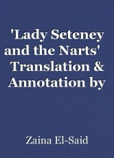 'Lady Seteney and the Narts'    Translation & Annotation by