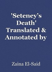 'Seteney's Death' Translated & Annotated by