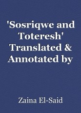 'Sosriqwe and Toteresh' Translated & Annotated by