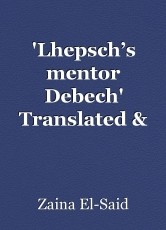'Lhepsch's mentor Debech' Translated & Annotated by