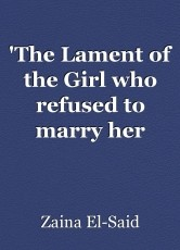 'The Lament of the Girl who refused to marry her Brother'  Translated & Annotated by