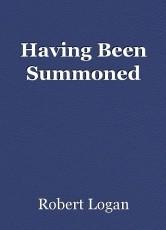 Having Been Summoned