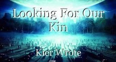 Looking For Our Kin