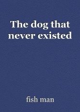 The dog that never existed