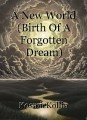 A New World (Birth Of A Forgotten Dream)