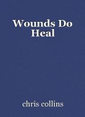 Wounds Do Heal