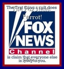 The Fox News Parrot!