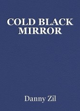 COLD BLACK MIRROR