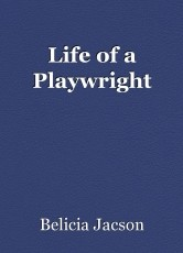 Life of a Playwright