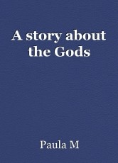 A story about the Gods