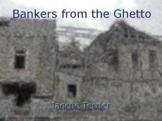 Bankers from the Ghetto