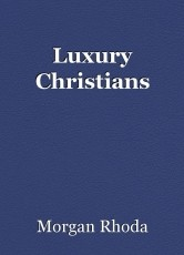 Luxury Christians