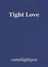 Tight Love