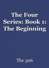 The Four Series: Book 1: The Beginning
