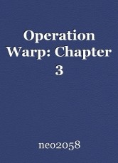 Operation Warp: Chapter 3