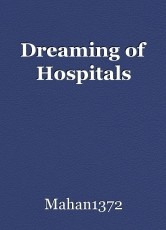 Dreaming of Hospitals