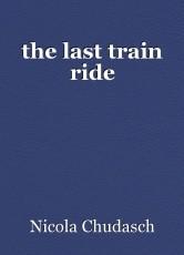 the last train ride