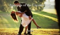 Pourings of the Unconscious