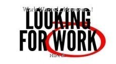 Work Wanted...However...!