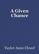 A Given Chance