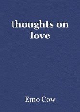 thoughts on love