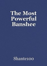 The Most Powerful Banshee