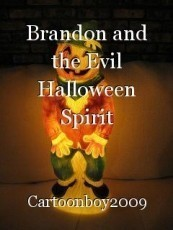 Brandon and the Evil Halloween Spirit