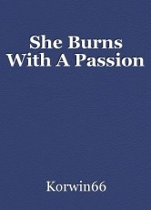 She Burns With A Passion