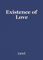 Existence of Love