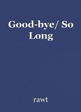Good-bye/ So Long