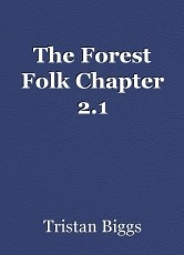 The Forest Folk Chapter 2.1