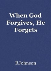 When God Forgives, He Forgets