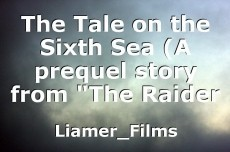 The Tale on the Sixth Sea (A prequel story from
