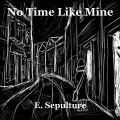No Time Like Mine