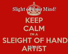 Slight of Your Mind!