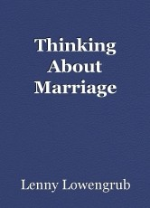 Thinking About Marriage