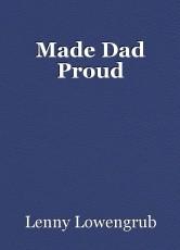 Made Dad Proud