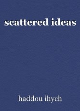 scattered ideas