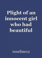 Plight of an innocent girl who had beautiful dreams.