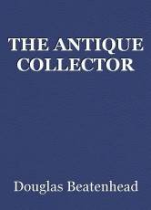THE ANTIQUE COLLECTOR