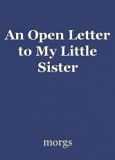 An Open Letter to My Little Sister