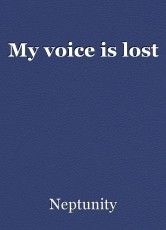 My voice is lost