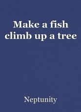 Make a fish climb up a tree