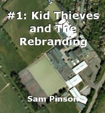 #1: Kid Thieves and The Rebranding