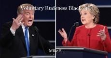 Voluntary Rudeness Blackout!