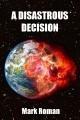 A Disastrous Decision